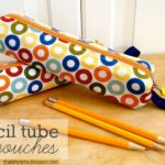 """P"" is for Pencil Tube Pouches"