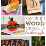 """S"" is Scrap Wood Projects: Teacher Gifts"
