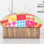 DIY Quilted Pincushion with Wood Base