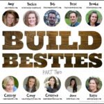 Build Besties: Part Two
