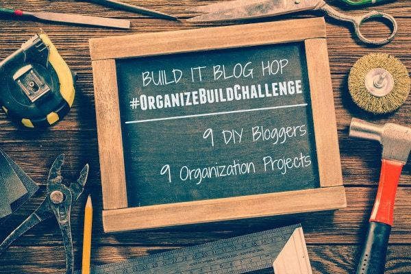 build it blog hop organize build challenge