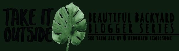 take it outside beautiful backyard blogger series