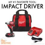 Impact Driver All Day Every Day