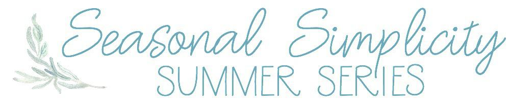 seasonal simplicity summer series banner